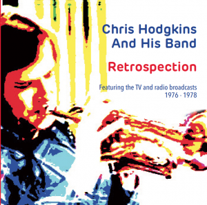 Chris Hodgkins And His Band - Retrospection